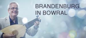 Brandenburg in Bowral